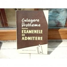 Culegere de probleme pentru Examenele de admitere, 1958 - Carte Teste Nationale