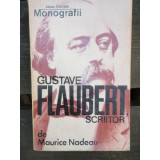 GUSTAVE FLAUBERT, SCRIITOR - MAURICE NADEAU