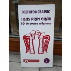 IISUS PRIN GRAU, 50 DE POEME RELIGIOASE , NICHIFOR CRAINIC