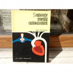 Semiologie generala cardiovasculara, Ion Ilinescu, 1973 - Carte Cardiologie