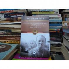 PENTRU BUNA INTREBUINTARE A TIMPULUI, RADU PETRESCU - Biografie