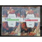 DICTIONAR DE SIMBOLURI - JEAN CHEVALIER 2 VOL.