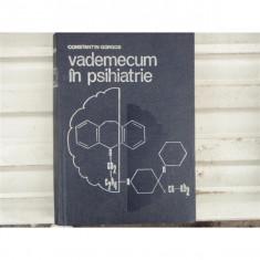 Vademecum in psihiatrie , Constantin Gorgos , 1985
