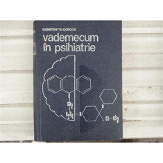 Vademecum in psihiatrie, Constantin Gorgos, 1985 - Carte Psihiatrie