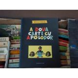 A doua carte cu Apolodor, Gellu Naum, 2008 - Carte poezie