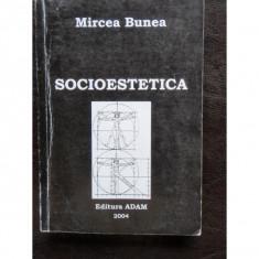SOCIOESTETICA - MIRCEA BUNEA