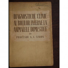 DIAGNOSTICUL CLINIC AL BOLILOR INTERNE LA ANIMALELE DOMESTICE - Carti Zootehnie