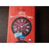 ARTA DE A (NU) PIERDE TIMPUL - PIERS STEEL