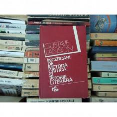 INCERCARI DE METODA CRITICA SI ISTORIE LITERARA , Gustave Lanson , 1974