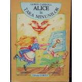 ALICE IN TARA MINUNILOR =- LEWIS CARROL