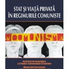 Cosmin Budeanca - Stat si viata privata in regimurile comuniste - 10578 - Istorie