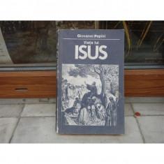 Viata lui Isus, Giovanni Papini - Carti Crestinism