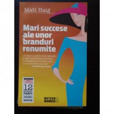 MARI SUCCESE ALE UNOR BRANDURU RENUMITE MATT HAIG