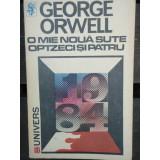 O MIE NOUA SUTE OPTZECI SI PATRU - GEORGE ORWELL, George Orwell