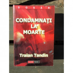 CONDAMNATI LA MOARTE - TRAIAN TANDIN - Carte Politica