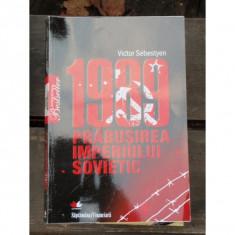 1989 PRABUSIREA IMPERIULUI SOVIETIC - VICTOR SEBESTYEN - Carte Politica