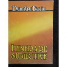 ITINERARE SUBIECTIVE - DUMITRU BACIU