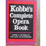 KOBBE'S COMPLETE OPERA BOOK - EARL OF HAREWOOD