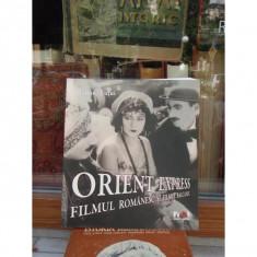 ORIENT EXPRESS, FILMUL ROMANESC SI FILMUL BALCANIC, MARIAN TUTUI - Carte Cinematografie