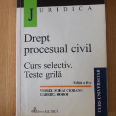 DREPT PROCESUAL CIVIL- CURS SELECTIV, TESTE GRILA, CIOBANU- EDITIA A II-A - Carte Drept procesual civil