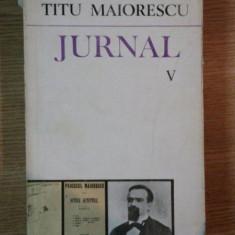 JURNAL V de TITU MAIORESCU, Bucuresti 1984 - Roman