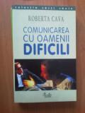 N5 Roberta Cava - Comunicarea Cu Oamenii Dificili (curtea Veche)