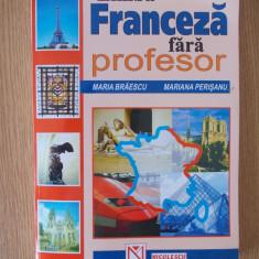 LIMBA FRANCEZA FARA PROFESOR- MARIA BRAESCU, MARIANA PERISANU, 1999 - Curs Limba Franceza Altele