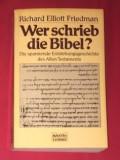 R. Eliott Friedman WER SCHRIEB DIE BIBEL?