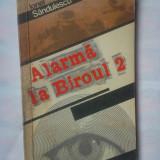 (C334) IONEL SANDULESCU - ALARMA LA BIROUL 2 - Roman