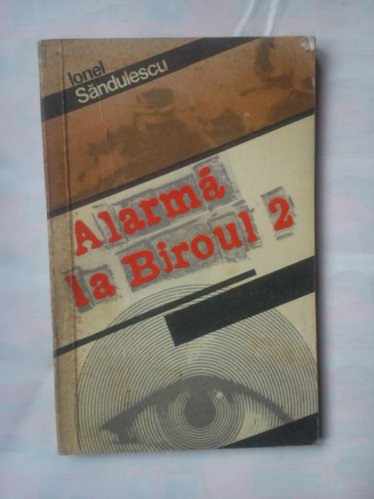 (C334) IONEL SANDULESCU - ALARMA LA BIROUL 2