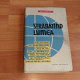 STRABATIND LUMEA-VAL. TEBEICA - Carte de calatorie