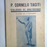 A. I. Bujor, Fr. Chiriac - P. Cornelli Taciti Dialogus de oratoribus - Carte veche