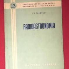 Radioastronomia : expunere populara : traducere din lb. rusa / I. S. Sklovski - Carte Astronomie