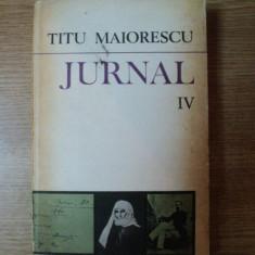 JURNAL, VOL. IV de TITU MAIORESCU, Bucuresti 1983 - Roman