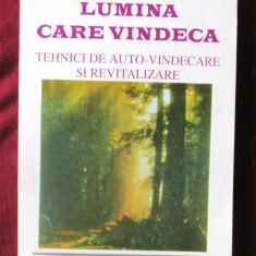 LUMINA CARE VINDECA. Tehnici de auto-vindecare si revitalizare- Birsan/Stratulat - Carte Medicina alternativa