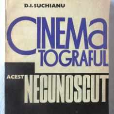 """""""CINEMATOGRAFUL, ACEST NECUNOSCUT (I)"""", D. I. Suchianu, 1973. Carte noua - Carte Cinematografie"""