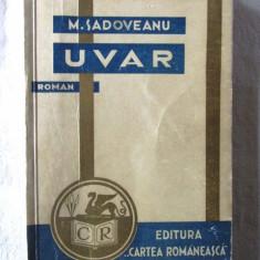 """Carte veche: """"UVAR. Roman"""", Mihail Sadoveanu, 1932. Prima editie, Alta editura"""