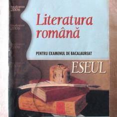 LITERATURA ROMANA pentru examenul de BACALAUREAT - ESEUL, L. Paicu, Lazar, 2006 - Teste Bacalaureat