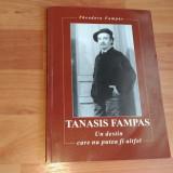 TANASIS FAMPAS- UN DESTIN CARE NU PUTEA FI ALTFEL-THEODORA FAMPAS - Carte veche
