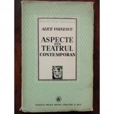 ASPECTE DIN TEATRUL CONTEMPORAN - ALICE VOINESCU - Carte veche