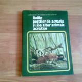 BOLILE PESTILOR DE ACVARIU SI A ALTOR ANIMALE ACVATICE-I. RADULESCU- V. VOICAN- L. LUSTUN - Carte veche