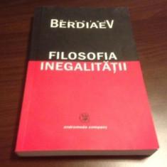 Filosofia inegalitatii : scrisori catre adversarii mei / Nicolai Berdiaev - Carte Filosofie