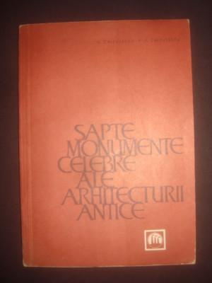 G. CHITULESCU, T. CHITULESCU - SAPTE MONUMENTE CELEBRE ALE ARHITECTURII ANTICE foto
