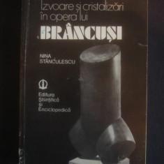 Nina Stanculescu - Izvoare si cristalizari in opera lui Brancusi {1971} - Carte sculptura