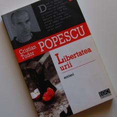 Cristian Tudor Popescu - Libertatea urii - Carte Politica
