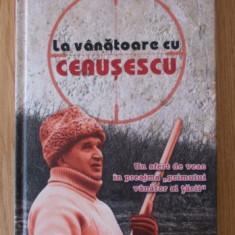 La vanatoare cu Ceausescu / Vasile Crisan - in tipla, noua - Carte Epoca de aur