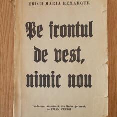PE FRONTUL DE VEST NIMIC NOU- ERICH MARIA REMARQUE, editie interbelica - Roman istoric