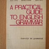 A PRACTICAL GUIDE TO ENGLISH GRAMMAR- exercitii de gramatica