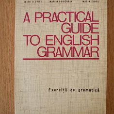 A PRACTICAL GUIDE TO ENGLISH GRAMMAR- exercitii de gramatica - Curs Limba Engleza Altele
