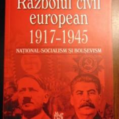 Razboiul civil european: 1917-194: national-socialism si bolsevism / Ernst Nolte - Istorie